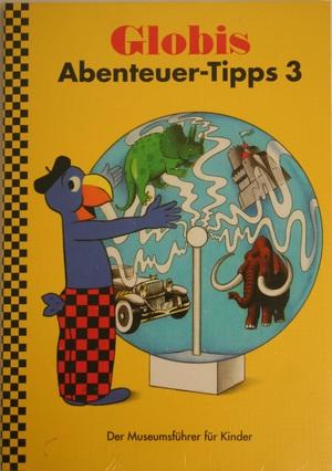 Globi Buch Abenteuer-Tipps 3 Museumsführer für Kinder 66730903