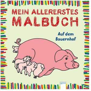 Arena Malbuch Auf dem Bauernhof Mein Allerestes Malbuch, ab 2 Jahren, 16 Seiten 66305132
