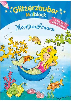 Tessloff Glitzerzauber Meerjungfrauen Malblock, 64 Seiten, 21x14 cm, ab 5+ 66396119